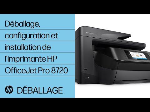 Déballage, configuration et installation de l'imprimante HP OfficeJet Pro 8720
