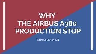 WHY THE AIRBUS A380 PRODUCTION STOP