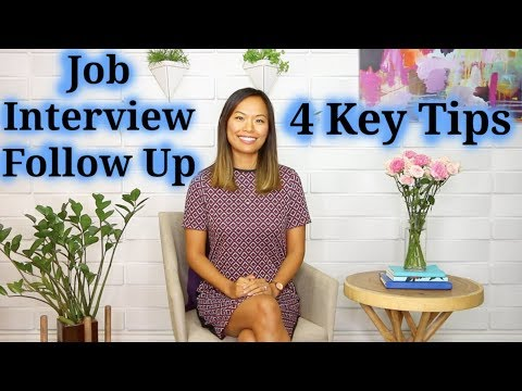 Job Interview Follow Up - 4 Guidelines