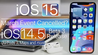 iOS 15, March Apple Event, iOS 14.5 Beta 3, AirPods 3 and more
