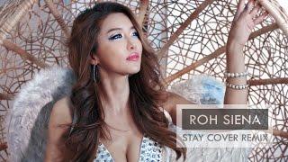 MV Roh Siena - Stay (Vocal Trance EDM Cover Remix) Rihanna ft. Mikky Ekko