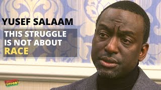 This Struggle is Not About Race ||  Dr. Yusef Salaam || Exonerated 5