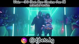 Wisin - 3G feat. Don Chezina X Jon Z (Version Extended)