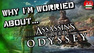 Why I'm Worried About Assassin's Creed Odyssey [A Discussion]