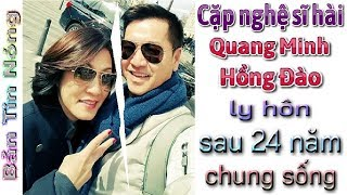 Bản Tin Nóng: Quang Minh Hồng Đào ly hôn. Chuyện thực hư như thế nảo?