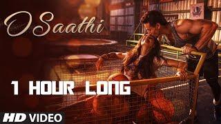 O Saathi   1 HOUR LONG    Baaghi 2