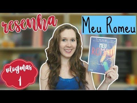 VLOGMAS #1 | Resenha - Meu Romeu, da Leisa Rayven | Leituras de Deni