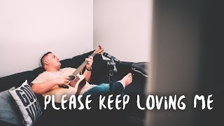 Please Keep Loving Me   James TW (cover)