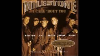 Milestone   I Care 'Bout You