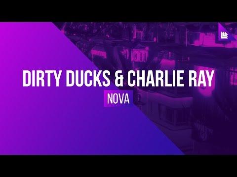 Dirty Ducks & Charlie Ray - Nova