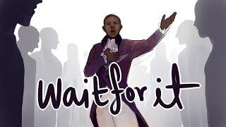 Wait For It    HAMILTON ANIMATIC