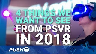 4 Things We Want to See from PSVR in 2018 | PlayStation VR
