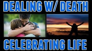 Dealing with Death - Celebrating Life | Chaos