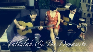 Sweet Dreams (Eurythmics) - Tallulah & The Dynamite