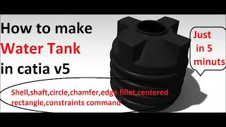 catia v5 tutorial | plastic water tank in catia | water storage tank design | part design