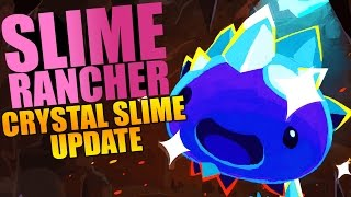 Slime Rancher - CRYSTAL SLIME UPDATE, NEW RING ISLAND & VOLCANO CAVE AREAS! - Slime Rancher Gameplay