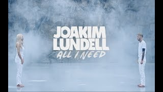 Joakim Lundell & Arrhult - All I Need