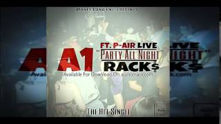A1 Racks - Party All Night Ft. P-Air LIVE