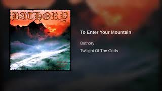 To Enter Your Mountain