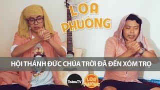 loa-phuong-fun-hoi-thanh-duc-chua-troi-da-den-xom-tro