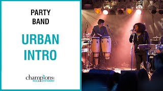 Urban Intro Party Band - Champions Music & Entertainment