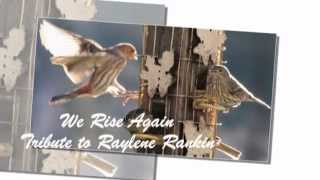 Tribute to Raylene Rankin - We Rise Again