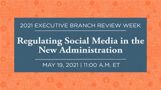 Click to play: Regulating Social Media in the New Administration