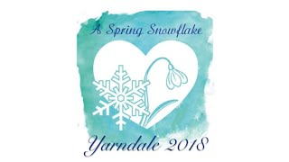 A Spring Snowflake Podcast: Yarndale 2018: The (late) Vlog!