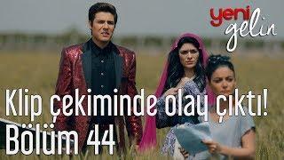 Yeni Gelin 44. Bölüm - Klip Çekiminde Olay Çıktı!