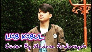 """#Terbaru """"IJAB KABUL"""" Maulana Ardiansyah (lagu Kangen Band)"""