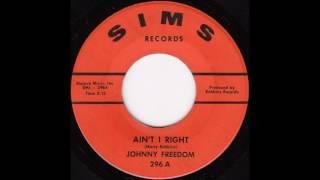 Johnny Freedom - Ain't I Right