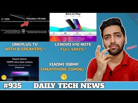 Xiaomi 108MP Smartphone Launch,Oneplus TV With 8 Speakers,Mi Mix 4,Cheaper Galaxy Fold,Lenovo #935
