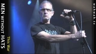 MEN WITHOUT HATS - this war - live 2013 (HQ recording)