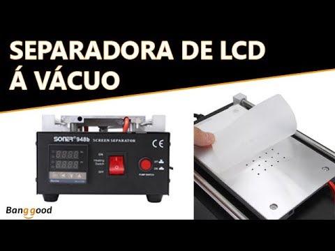 Unboxing Review Separadora de LCD à Vácuo