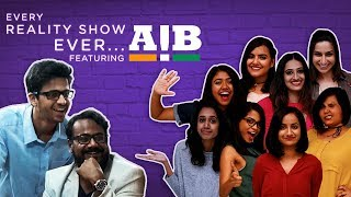 Every Reality Show Ever  Ft. AIB   Queens get hooked on