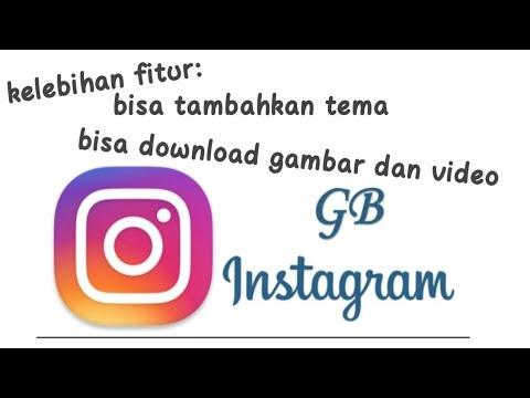 Cara instal gb instagram dan download gb instagram serta kelebihan fitur gb instagram 2019