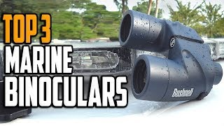 Best Marine Binoculars 2020 - Top 3 Marine Binocular Reviews