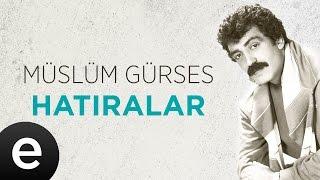 Hatıralar (Müslüm Gürses) Official Audio #hatıralar #müslümgürses - Esen Müzik