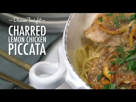 How to Make Charred Lemon Chicken Piccata | Dinner Tonight | MyRecipes
