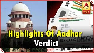 Here Are Major Highlights Of Aadhaar Verdict | ABP News