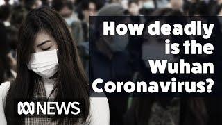 How deadly is the Wuhan coronavirus? | ABC News