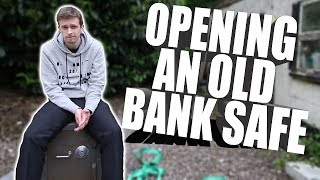 Opening A 35 Year Old Bank Safe