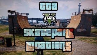 GTA 5 All SkatePark Locations GTA 5 ONLINE (Grand Theft Auto 5)