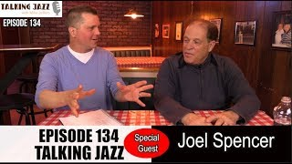 EPISODE 134 of Talking Jazz with Joel Spencer