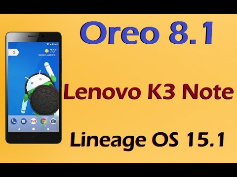 Android 8 0 Oreo Rom For Lenovo K3 Note A7000 Plus Lineage Os 15