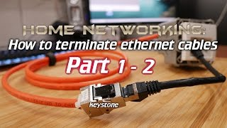 Home Networking: How to terminate ethernet cables (Part 1 - 2)