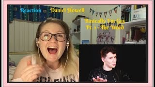 19,000 Subs React D7: Daniel Howell: Basically I'm Gay Pt1 The Word