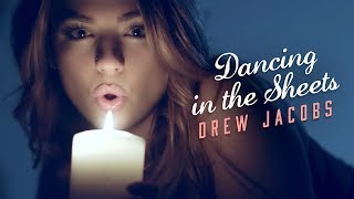 Drew Jacobs Dancing In The Sheets