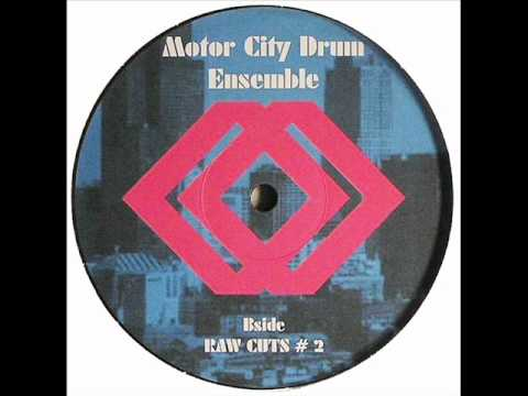 Motor city drum ensemble raw cuts 2 whats really for Motor city drum ensemble raw cuts 3