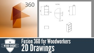 Fusion 360 for Woodworkers 03: 2D drawings